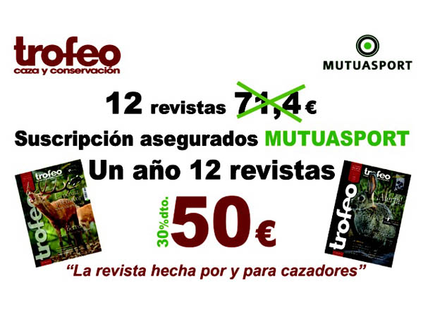 La revista Trofeo Caza ofrece a todos los asegurados de Mutuasport un 30% de descuento en la suscripción